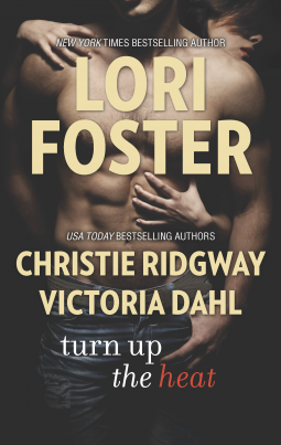 """Turn Up the Heat"" by Lori Foster, Christie Ridgway and Victoria Dahl"