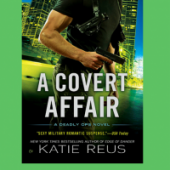 Cover Reveal: A Covert Affair by Katie Reus
