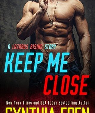 Keep Me Close by Cynthia Eden