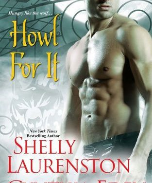 Howl For It by Shelly Laurenston and Cynthia Eden