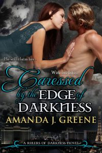 Excerpt: Caressed by the Edge of Darkness by Amanda J. Greene