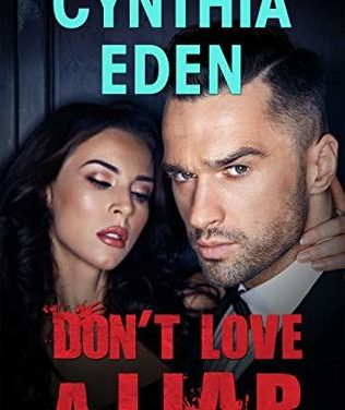Don't Love a Liar by Cynthia Eden