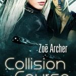Collision Course by Zoe Archer
