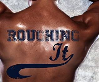 Cover Reveal! Roughing It by Isabo Kelly, Stacey Agdern, Kenzie MacLir
