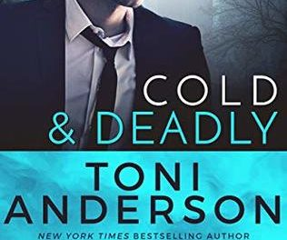 Cold And Deadly by Toni Anderson