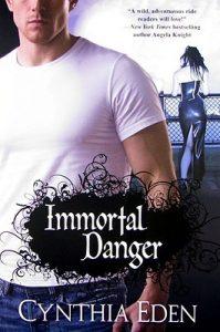 Immortal Danger by Cynthia Eden