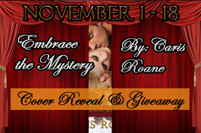#CoverReveal, #Excerpt &#Giveaway! Embrace the Mystery by Caris Roane