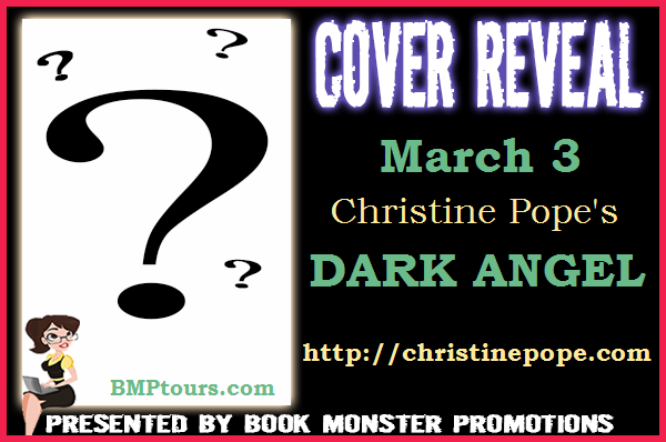 Christine Pope's DARK ANGEL Cover Reveal