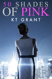 Promo: 50 Shades of Pink by K.T. Grant