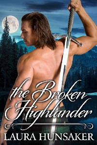 The Broken Highlander by Laura Hunsaker #Giveaway
