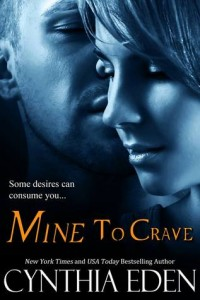 Mine to Crave by Cynthia Eden