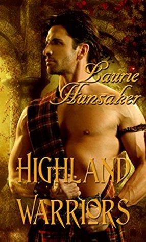 Highland Warriors by Laura Hunsaker