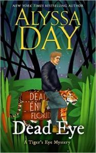 Dead Eye: A Tiger's Eye Novel by Alyssa Day