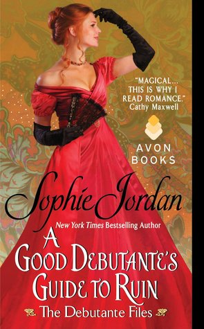 A Good Debutante's Guide to Ruin by Sophie Jordan
