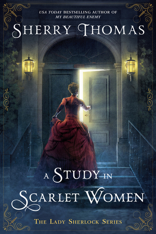 DNF: A Study in Scarlet Women by Sherry Thomas