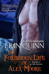 The Forbidden Life of Alex Moore by Erin Quinn