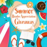 Summer Reader Appreciation Giveaway 2018