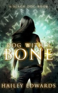 Dog With a Bone by Hailey Edwards