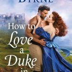 Excerpt: How to Love a Duke in Ten Days by Kerrigan Byrne