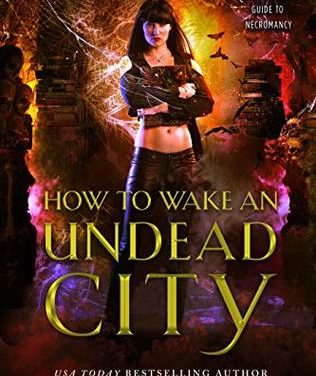 How to Wake an Undead City by Hailey Edwards