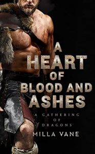 A Heart of Blood And Ashes by Milla Vane